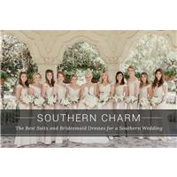 Southern Charm: The Best Suits and Bridesmaid Dresses for a Southern Wedding