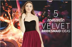 Soft, Elegant, Timeless - Why Velvet Bridesmaid Dresses are a Fabulous Choice