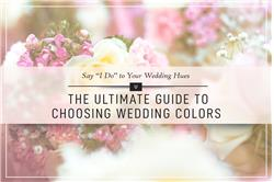 "Say ""I Do"" to Your Wedding Hues: The Ultimate Guide to Choosing Wedding Colors"